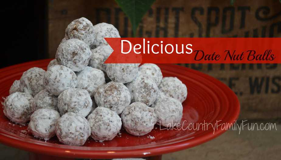 Delicious Date Nut Balls Lake Country Family Fun