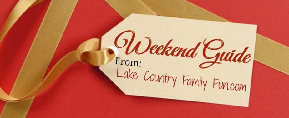Lake Country Family Fun The Weekend Guide December Waukesha County