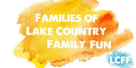 Families of Lake Country Family Fun Oconomowoc Hartland Pewaukee Okauchee Delafield Wisconsin