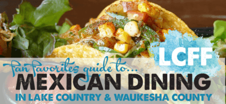 Mexican Dining Tacos Food Waukesha County Lake Country Family Fun