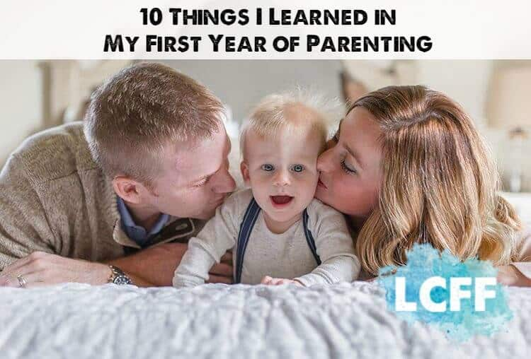 10 Things I learned in my First Year of Parenting Lake Country Family Fun Mom