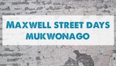 Maxwell Street Days Mukwonago June July August September Lake Country Family Fun