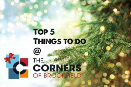 Top 5 Things to Do at The Corners This December The Corners of Brookfield Lake Country Family Fun at the Corners of Brookfield