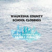 Waukesha County Area School Closings