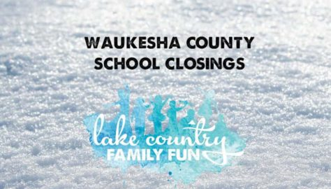 Waukesha County Area School Closings • Lake Country Family Fun