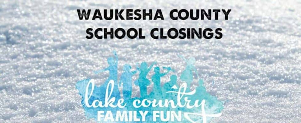 Waukesha County Area School Closings