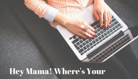 Hey Mama! Where's Your side hustle