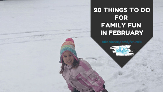 February Fun in Waukesha County and Lake Country Family Fun