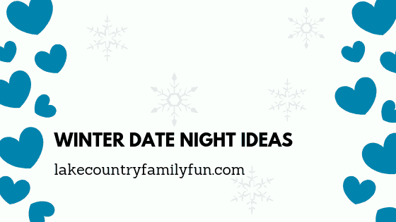 Romantic Date Night Ideas Winter Edition Lake Country Family Fun Date Night Guide