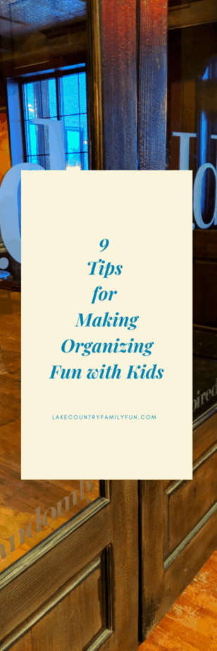 9 Tips for Making Organizing Fun with Kids