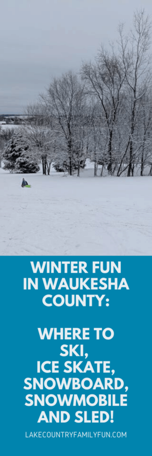 Winter Fun Guide Where to ski, snowmobile, snowboard, ice skate and sled in Waukesha County and Lake Country
