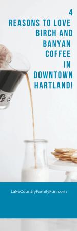 4 Reasons to love Birch and Banyan Coffee Shop in Downtown Hartland