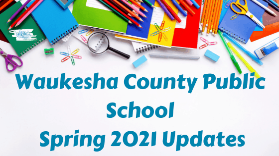 Waukesha County Area Public School Updates: Spring 2021