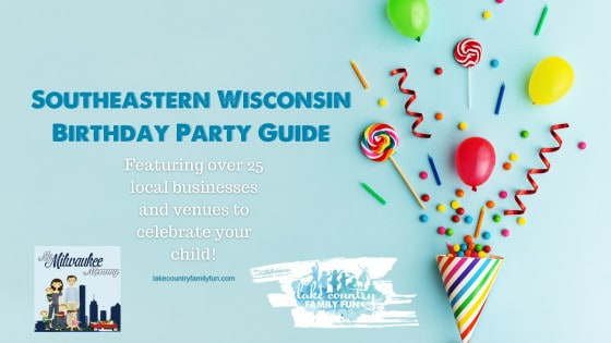 Birthday Party Venue Guide Waukesha County 2021
