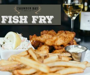 Thunderbay Grille 2021 Fish Fry